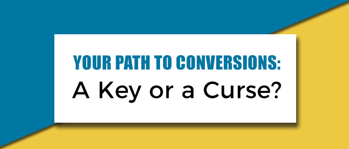 your path to conversions